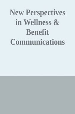 New Perspectives In Wellness And Benefit Communications