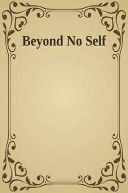 Beyond No Self