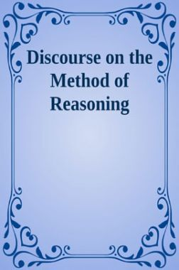 Discourse On The Method Of Reasoning