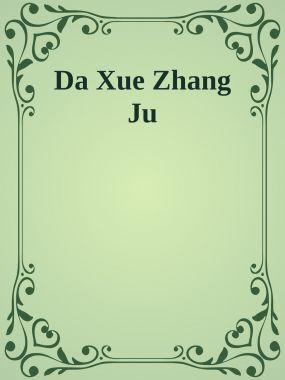Da Xue Zhang Ju