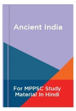Ancient India For MPPSC Study Material In Hindi