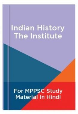 Indian History The Institute For MPPSC Study Material In Hindi