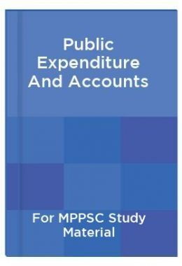 Public Expenditure And Accounts For MPPSC Study Material