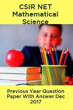 CSIR NET Mathematical Science Previous Year Question Paper With Answer Dec 2017