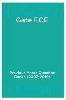 Gate ECE Previous Years Question Banks (2003-2019)