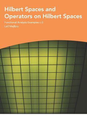 Hilbert Spaces And Operators On hilbert Spaces