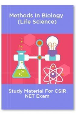 Methods In Biology  (Life Science) Study Material For CSIR NET Exam