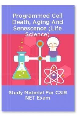 Programmed Cell Death, Aging And Senescence (Life Science) Study Material For CSIR NET Exam