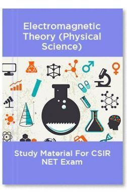 Electromagnetic Theory (Physical Science) Study Material For CSIR NET Exam