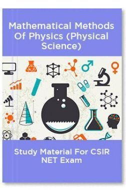 Mathematical Methods Of Physics (Physical Science) Study Material For CSIR NET Exam