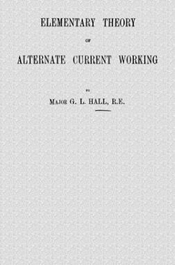 Elementary Theory Of Alternate Current Working