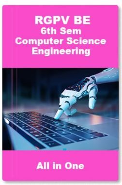 RGPV BE 6th Sem Computer Science Engineering (All in One)