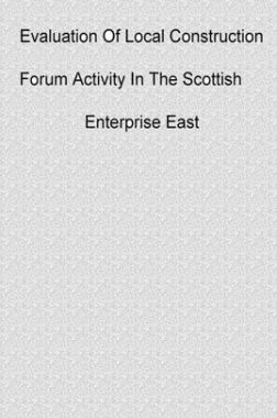 Evaluation Of Local Construction Forum Activity In The Scottish Enterprise East