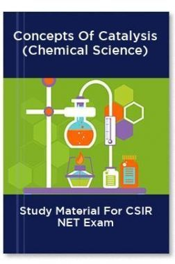 Concepts Of Catalysis (Chemical Science) Study Material For CSIR NET Exam