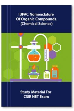 IUPAC Nomenclature Of Organic Compounds.(Chemical Science) Study Material For CSIR NET Exam