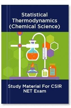 Statistical Thermodynamics (Chemical Science) Study Material For CSIR NET Exam