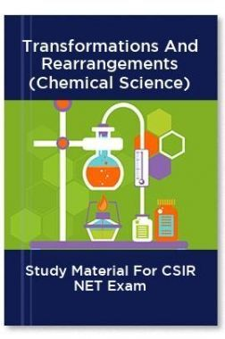 Transformations And Rearrangements (Chemical Science) Study Material For CSIR NET Exam