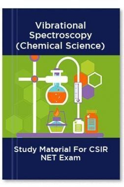 Vibrational Spectroscopy (Chemical Science) Study Material For CSIR NET Exam