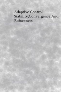Adaptive Control Stability Convergence And Robustness