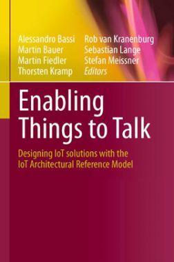 Enabling Things To Talk Vol I