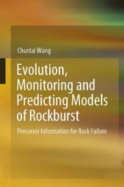 Evolution, Monitoring And Predicting Models Of Rockburst