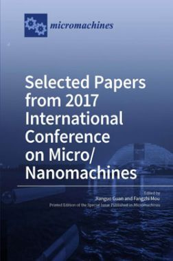 Selected Papers From 2017 International Conference On Micro/Nanomachines