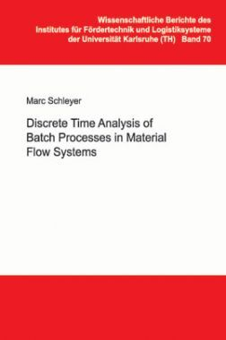 Discrete Time Analysis Of Batch Processes In Material Flow Systems