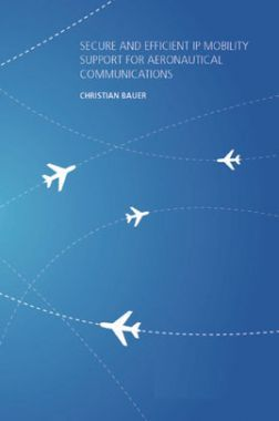 Secure And Efficient IP Mobility Support For Aeronautical Communications