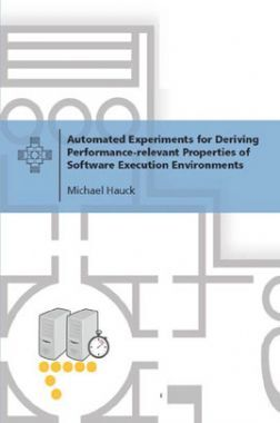 Automated Experiments For Deriving Performance-relevant Properties Of Software Execution Environments