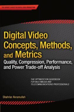 Digital Video Concepts Methods And Metrices