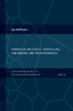 Ferritische ODS Stahle Herstellung Unformung Und Strukturanalyse