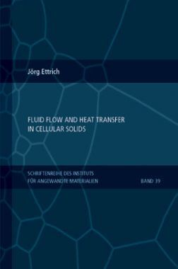 Fluid Flow And Heat Transfer In Cellular Solids