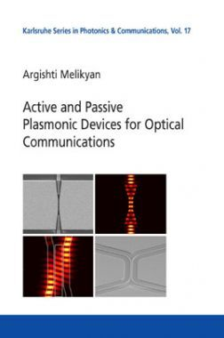 Active And Passive Plasmonic Devices For Optical Communications