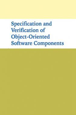 Specification And Verification Of Object-Oriented Software Components 2011
