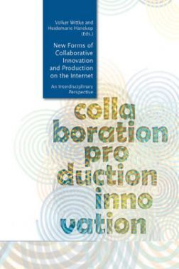 New Forms Of Collaborative Innovation And Production On The Internet