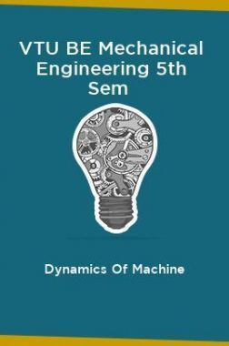 VTU BE Mechanical Engineering 5th Sem Dynamics Of Machine