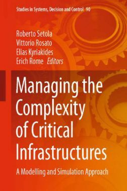 Managing The Complexity Of Critical Infrastructures Volume-I