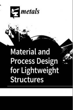 Materials And Process Design For Lightwieght Structures