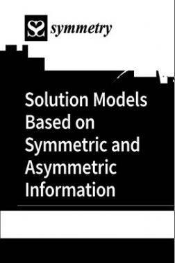 Solution Models Based On Symmetric And Asymmetric Information