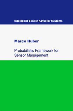 Probabilistic Framework For Sensor Management
