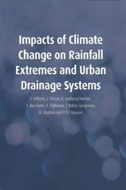 Impacts Of Climate Change On Rainfall Extremes And Urban Drainage Systems