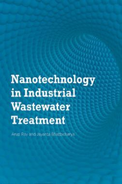 Nanotechnology In Industrial Wastewater Treatment