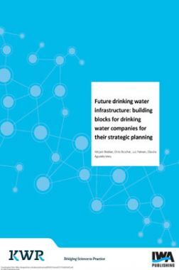 Future Drinking Water infrastructure Building Blocks For Drinking Water Companies For Their Strategic Planning