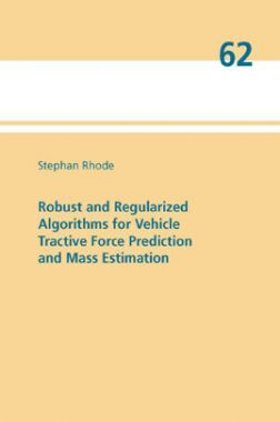 Robust And Regularized Algorithms For Vehicle Tractive Force Prediction And Mass Estimation