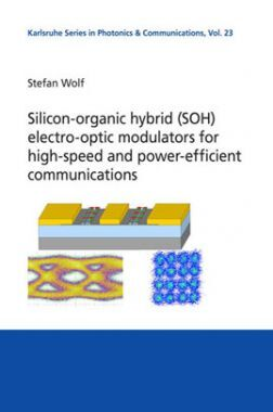 Silicon-Organic Hybrid SOH Electro-optic Modulators For High-speed And Power-Efficient Communications