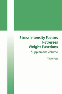 Stress Intensity Factors T-Stresses Weight Functions