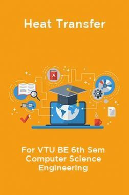 Heat Transfer For VTU BE 6th Sem Computer Science Engineering