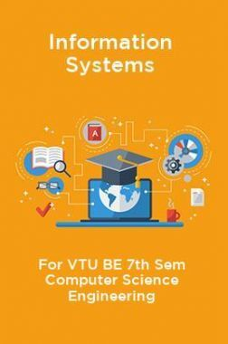 Information Systems For VTU BE 7th Sem Computer Science Engineering
