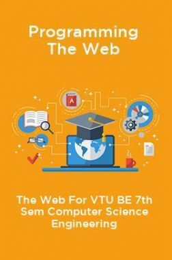 Programming The Web For VTU BE 7th Sem Computer Science Engineering