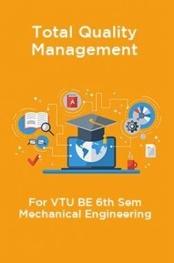 Total Quality Management For VTU BE 6th Sem Mechanical Engineering